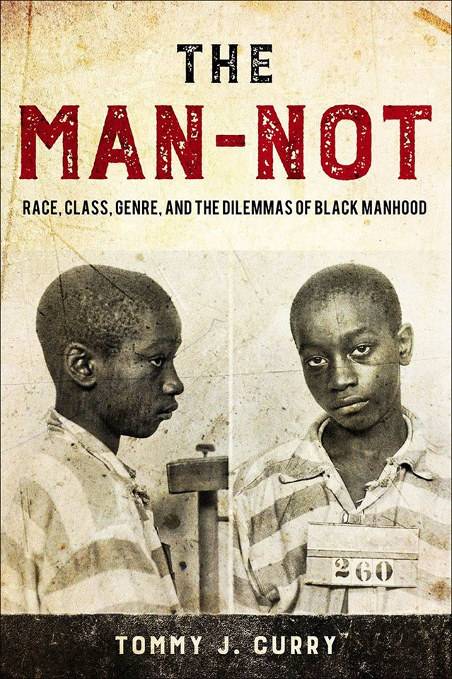 Cover of the Man-Not book by Tommy J. Curry with an historical image of the mugshot of a young Black man